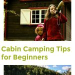 Cabin Camping 101: Tips for Beginners | Cabin Camping Tips