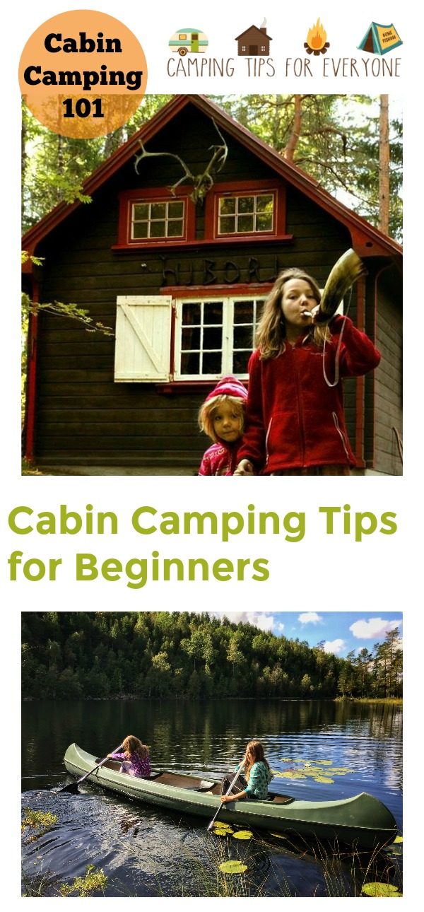 Cabin Camping 101 Tips For Beginners Cabin Camping Tips