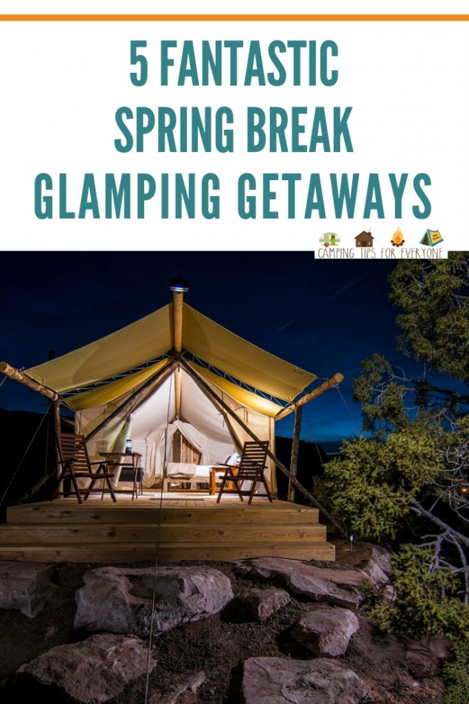 Spring Break Glamping getaways