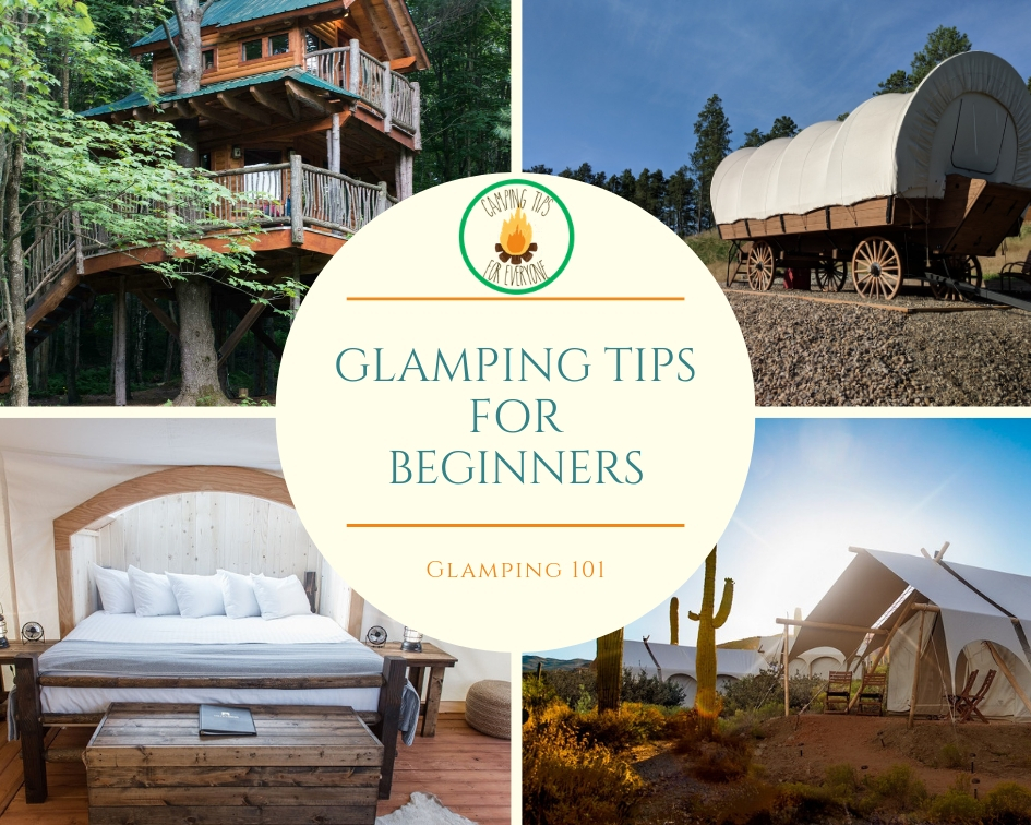 Glamping 101: Glamping Tips for Beginners