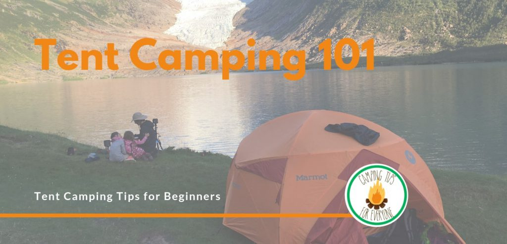 tent camping 101