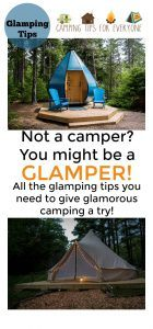 Glamping - a glamorous alternative to camping. Glamping tips from Camping Tips for Everyone