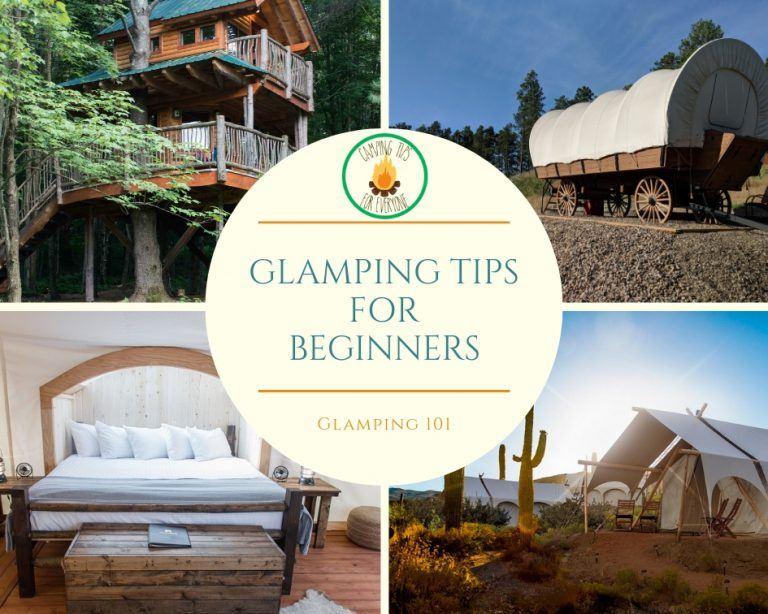 Glamping 101: Glamping Tips for Beginners | Glamping Tips