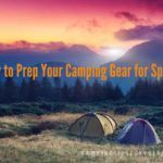 How to Prep Camping Gear for Spring